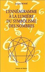 L'ennéagramme à la lumière du symbolisme des nombres de Josiane Rossé