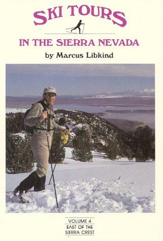 Ski Tours in the Sierra Nevada: East of the Sierra: 4 por Marcus Libkind