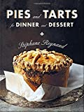 Pies and Tarts for Dinner and Dessert by Stephane Reynaud (11-Nov-2014) Hardcover