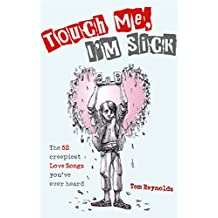 Touch Me, I'm Sick: The 52 Creepiest Love Songs You've Ever Heard (English Edition)