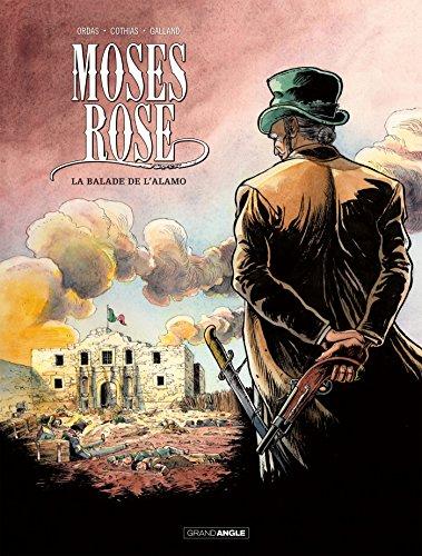 Moses Rose, Tome 1 : La balade de l'Alamo