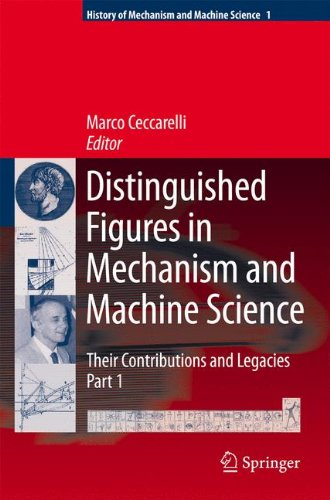 Distinguished Figures in Mechanism and Machine Science: Their Contributions and Legacies (History of Mechanism and Machine Science)