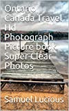 Ontario Canada Travel Hd Photograph Picture book Super Clear Photos (English Edition)