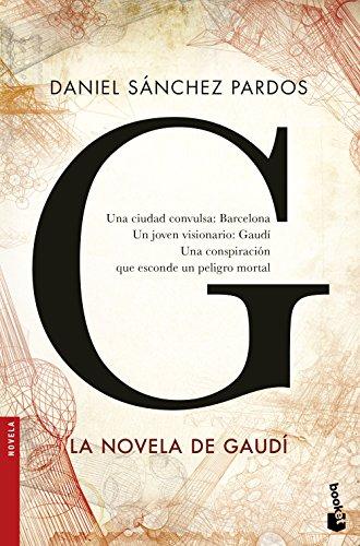 G (la novela de Gaudí) (Novela y Relatos)
