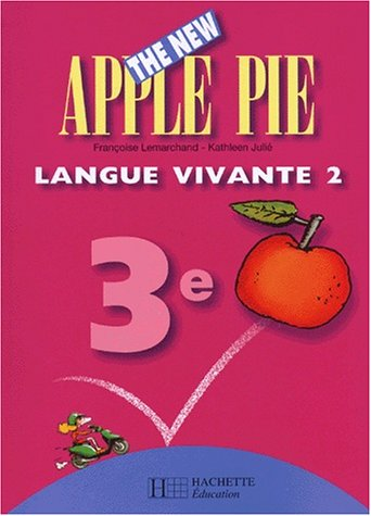 The New Apple Pie, anglais, 3e, LV2 ou remise à niveau