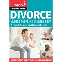 Divorce and Splitting Up (Which Essential Guides) (Which Essential Guides)