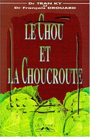 Le chou et la choucroute par Tran Ky