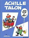 ACHILLE TALON TOME 4 : MON FILS A MOI
