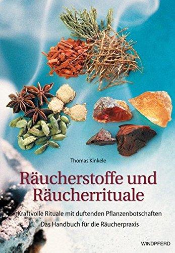 Essenzen, Räucherstäbchen (Räucherstoffe und Räucherrituale: Kraftvolle Rituale mit duftenden Botschaften. Das Handbuch für die Räucherpraxis)