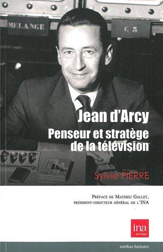 Jean d'Arcy, penseur et stratge de la tlvision franaise