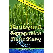 Backyard Aquaponics Made Easy (English Edition)