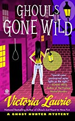 Ghouls Gone Wild: A Ghost Hunter Mystery