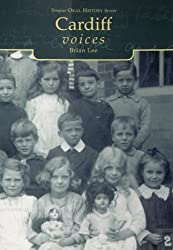 Cardiff Voices (Tempus Oral History Series): Written by Brian Lee, 2000 Edition, Publisher: The History Press [Paperback]