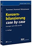 Konzernbilanzierung case by case: Lösungen nach HGB und IFRS (Betriebs-Berater Studium - BWL case by case)