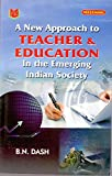 New Approach to Teacher & Education In The Emerging Indian Society PB