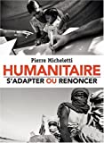 Humanitaire - S'adapter ou renoncer