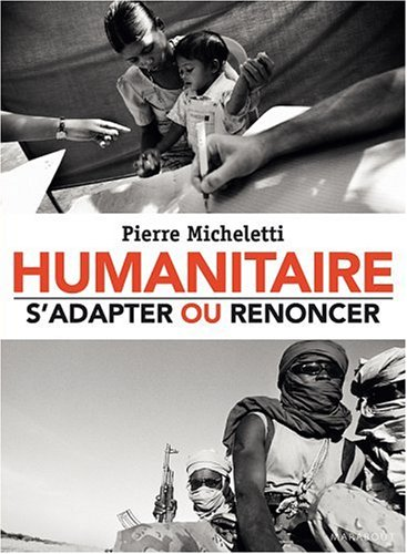 Humanitaire : s'adapter ou renoncer