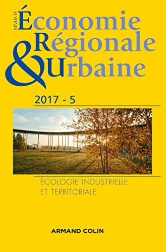 Revue d'économie régionale et urbaine nº 5/2017 Écologie industrielle et territoriale