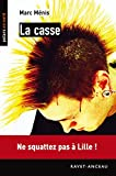 Telecharger Livres La casse Ne squattez pas a Lille Polars en Nord t 164 (PDF,EPUB,MOBI) gratuits en Francaise