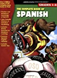 The Complete Book of Spanish: Grades 1-3
