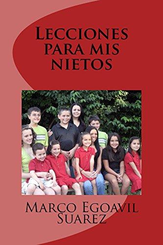 Lecciones para mis nietos por Marco Egoavil Suarez