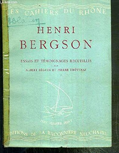 Henri Bergson, essais et témoignages inédits par Charles Péguy, Paul Valéry, etc. lettres inédites de bergson par Collectif