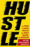 Hustle: The power to charge your life with money, meaning and momentum (English Edition)