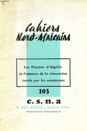 cahiers-nord-africains-n-103-juillet-aout-1964-les-paysans-dalgerie-et-lamorce-de-la-renovation-rura