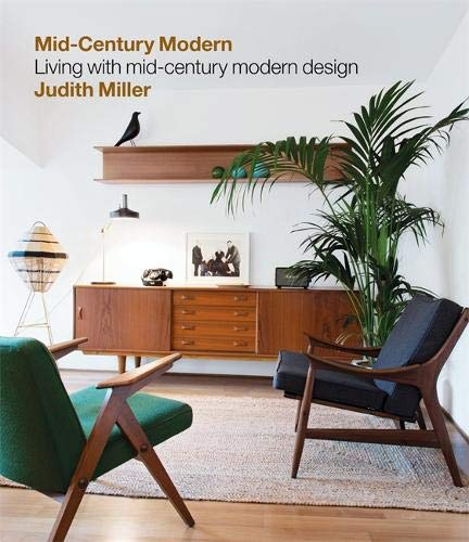 Miller\'s Mid-Century Modern: Living with Mid-Century Modern Design