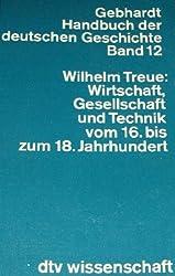 Gebhardt Handbuch der Geschichte Bd. 12: Wirtschaft, Gesellschaft und Technik in Deutschland vom 16. bis zum 18. Jahrhundert