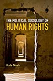 The Political Sociology of Human Rights (Key Topics in Sociology) (English Edition)