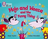 Mojo and Weeza and the Funny Thing: Band 04/Blue (Collins Big Cat)
