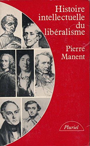 Histoire intellectuelle du libéralisme : Dix leçons - Suivi d'une revue de presse des
