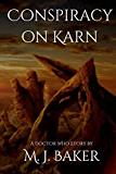 Conspiracy on Karn: A Doctor Who Story