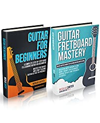 Guitar Mastery Box Set: Guitar for Beginners & Guitar Fretboard Mastery - Learn Guitar, Improve Your Technique, Understand Music Theory, and Play Your Favorite Songs on Guitar Easily