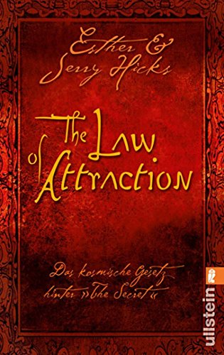 The Law of Attraction: Das kosmische Gesetz hinter THE SECRET