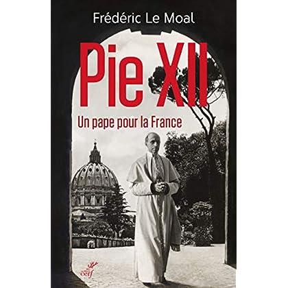 Pie XII - Un pape pour la France
