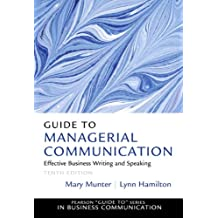 Guide to Managerial Communication: Effective Business Writing and Speaking (Guide to Series in Business Communication)