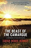 The Beast of the Camargue: A Commandant Michel de Palma Investigation by Xavier-Marie Bonnot (2010-04-01)