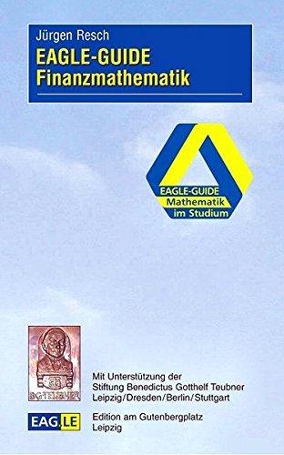 EAGLE-GUIDE Finanzmathematik by J??rgen Resch (2004-12-01)