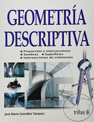 Geometria descriptiva / Descriptive Geometry por Jose Mario Gonzalez Vazquez
