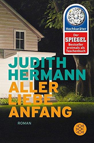 Buchseite und Rezensionen zu 'Aller Liebe Anfang: Roman (Hochkaräter)' von Judith Hermann