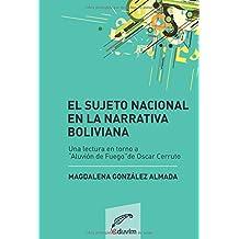 """El sujeto nacional en la narrativa boliviana: Análisis de """"Aluvión de fuego"""" de Oscar Cerruto"""