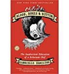 [ [ [ Blood, Bones & Butter: The Inadvertent Education of a Reluctant Chef[ BLOOD, BONES & BUTTER: THE INADVERTENT EDUCATION OF A RELUCTANT CHEF ] By Hamilton, Gabrielle ( Author )Jan-24-2012 Paperback