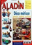 ALADIN N? 237 du 01-03-2008 DECO METISSE POUR VOTRE SALON - LES 200 ANS DE GUIGNOL - VERRES DE TABLE - OBJETS DU TABAC - CHAUSSURES MINIATURES - MOBILIER DESIGN - EXPERTISES GRATUITES DE MICHEL DOUSS