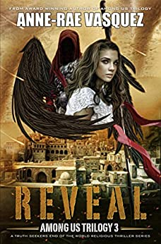 Reveal: a Truth Seekers end of the world religious thriller series (Among Us Trilogy Book 3) (English Edition) par [Vasquez, Anne-Rae]