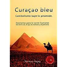 CURAÇAO BLEU: CANIBALISMO BAJO LA PIRÁMIDE (LÍQUIDOS&LIQUIDADOS nº 1) (Spanish Edition)