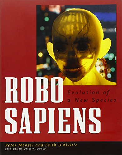 Robo Sapiens: Evolution of a New Species (A Material World Book)