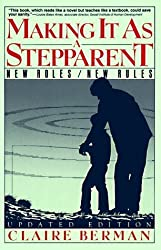 Making It as a Stepparent: New Roles/New Rules by Claire Berman (1986-03-13)