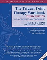 The Trigger Point Therapy Workbook: Your Self-Treatment Guide for Pain Relief by Clair Davies NCTMB (2013-09-01)